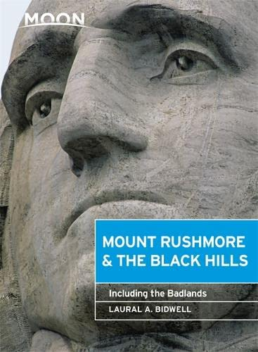 9781631212741: Moon Mount Rushmore & the Black Hills: Including the Badlands (Travel Guide)