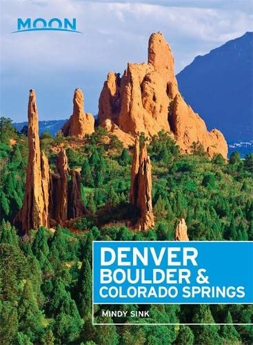 9781631212918: Moon Denver, Boulder & Colorado Springs (Moon Handbooks)