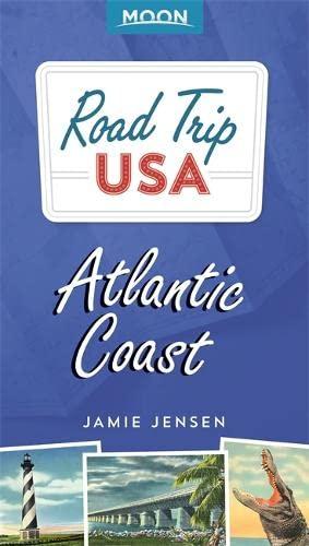 9781631213731: Road Trip USA: Atlantic Coast (Moon Road Trip)