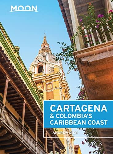 Moon Cartagena Colombia s Caribbean Coast (Paperback)