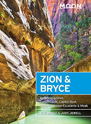 Moon Zion Bryce, 7th Edition: Including Arches, Canyonlands, Capitol Reef, Grand Staircase-Escalante Moab