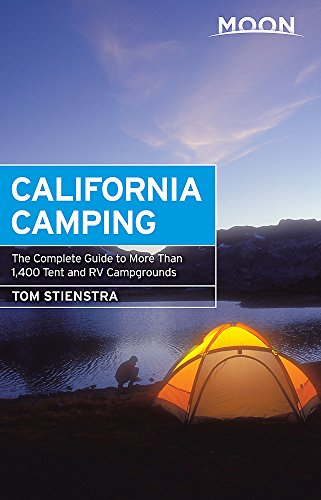 9781631215674: Moon California Camping: The Complete Guide to More Than 1,400 Tent and RV Campgrounds (Moon Outdoors)
