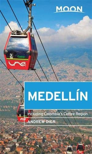 Moon Medellín: Including Colombia's Coffee Region (Moon Handbooks)