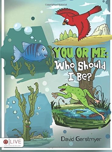 You or Me: Who Should I Be?: David Gerstmyer