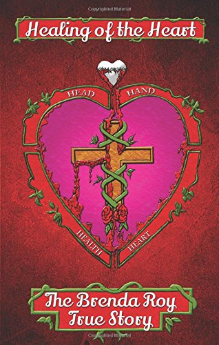 9781631220579: Healing of the Heart: The Brenda Roy True Story