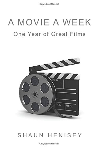 A Movie a Week: One Year of Great Films: Henisey, Shaun