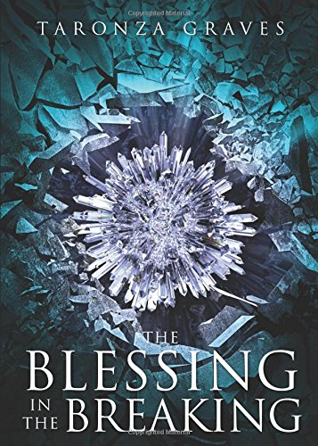 The Blessing in the Breaking: Taronza Graves