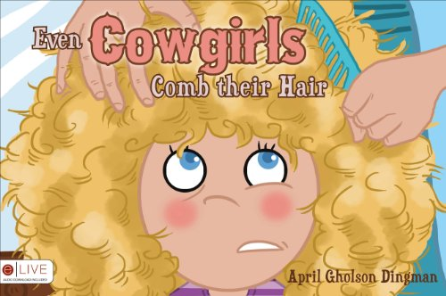 9781631227493: Even Cowgirls Comb their Hair