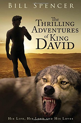 The Thrilling Adventures of King David (INSCRIBED BYAUTHOR): Bill Spencer