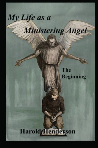 My Life as a Ministering Angel: Henderson, Harold