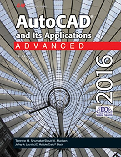 AutoCAD and Its Applications Advanced 2016: Terence M. Shumaker