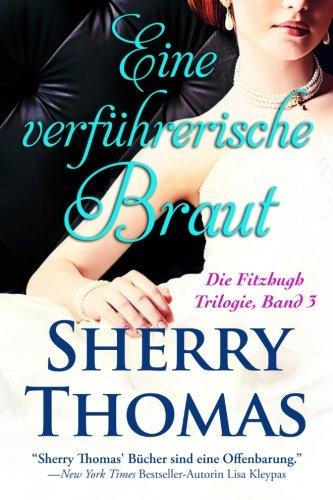 Eine verfuhrerische Braut: Die Fitzhugh Trilogie, Band: Thomas, Sherry