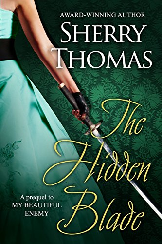 The Hidden Blade: A Prequel to My Beautiful Enemy (Heart of Blade) (Volume 1): Thomas, Sherry