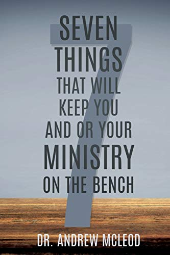 9781631293566: Seven Things That Will keep You and or Your Ministry on The Bench
