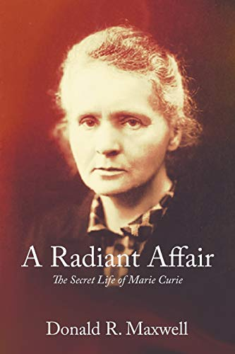 9781631352355: A Radiant Affair: The Secret Life of Marie Curie