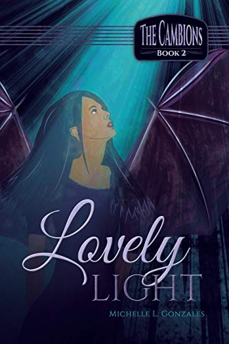 Lovely Light: The Cambions Book 2: Gonzales, Michelle L.