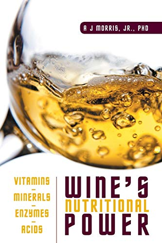 9781631356735: Wine's Nutritional Power: Vitamins - Minerals - Enzymes - Acids