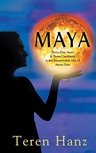 9781631357084: Maya: Thirty-Five Years & Three Continents in the Remarkable Life of Maya Sian