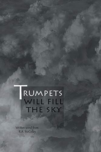 Trumpets will fill the sky: McColley, R.A.