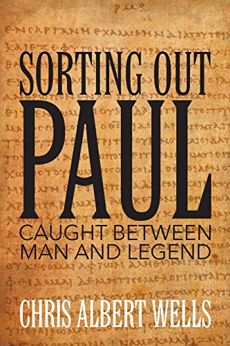 9781631357596: Sorting Out Paul: Caught Between Man and Legend