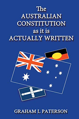 9781631358425: The Australian Constitution as it is Actually Written