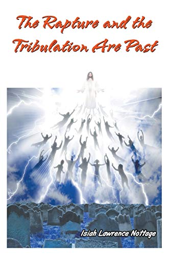 9781631359989: The Rapture and the Tribulation Are Past