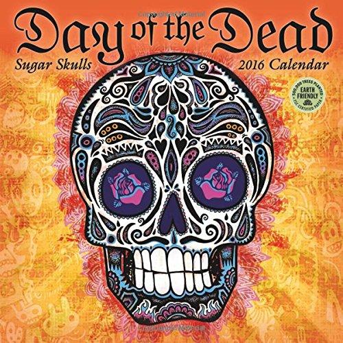 9781631360091: Day of the Dead 2016 Wall Calendar: Sugar Skulls