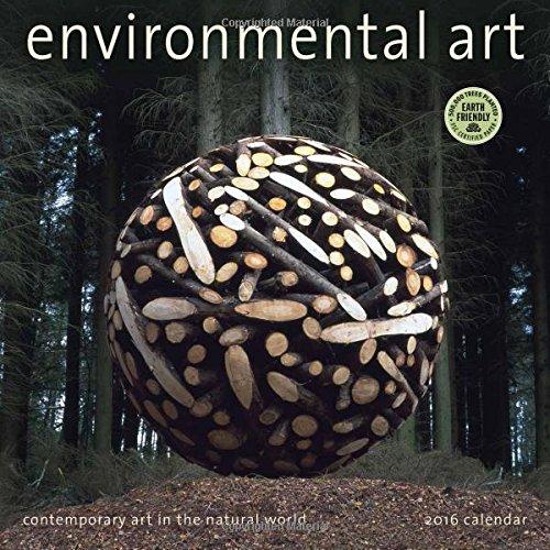 Environmental Art 2016 Wall Calendar: Contemporary Art in the Natural World: Amber Lotus Publishing...