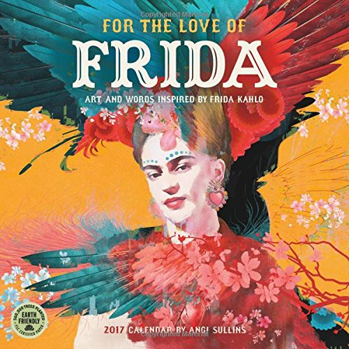 9781631361401: For the Love of Frida 2017 Wall Calendar: Art and Words Inspired by Frida Kahlo