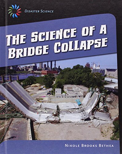 The Science of a Bridge Collapse (21st Century Skills Library: Disaster Science): Nikole Brooks ...