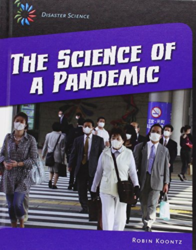 The Science of a Pandemic (21st Century Skills Library: Disaster Science): Koontz, Robin