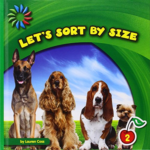 Let's Sort by Size (21st Century Basic Skills Library, Level 2: Sorting): Coss, Lauren