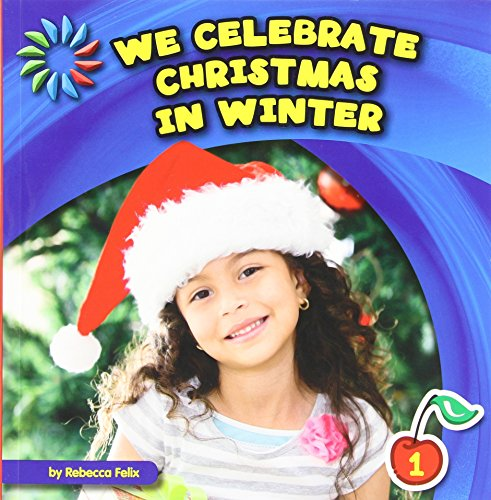We Celebrate Christmas in Winter (21st Century Basic Skills Library: Let's Look at Winter): ...
