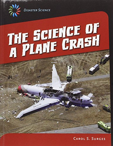 The Science of a Plane Crash (21st Century Skills Library: Disaster Science): Surges, Carol S.