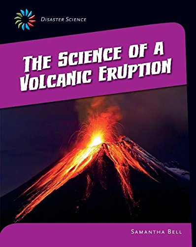 9781631376733: The Science of a Volcanic Eruption (21st Century Skills Library: Disaster Science)