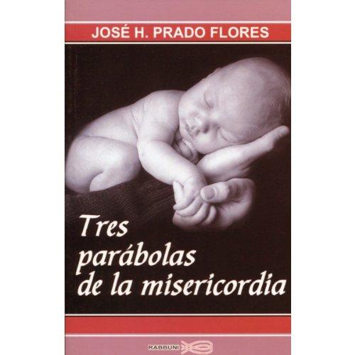 Tres Parabolas De La Misericordia: Jose H Prado