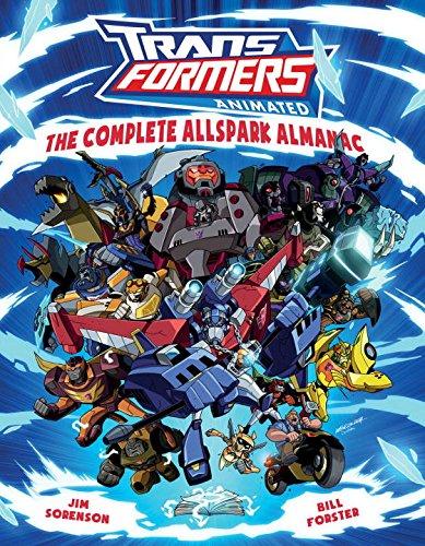 Transformers Animated: The Complete Allspark Almanac: Sorenson, Jim; Forster, Bill
