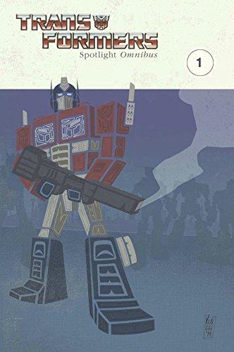 Transformers: Spotlight Omnibus Volume 1: Furman, Simon; Roche,