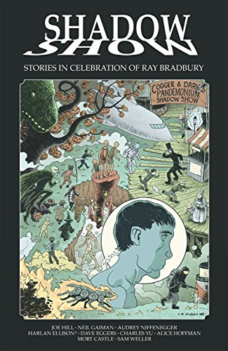 Shadow Show: Stories In Celebration of Ray: Hill, Joe; Ciaramella,