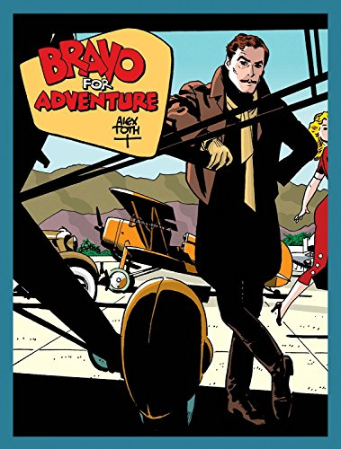 Bravo for Adventure (Hardcover): Alex Toth