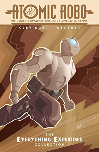 9781631404238: Atomic Robo: The Everything Explodes Collection