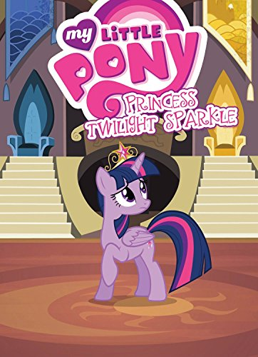 9781631408021: My Little Pony: Princess Twilight Sparkle