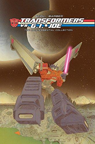 Transformers vs G.I. Joe: The Quintessential Collection: Scioli, Tom; Barber, John