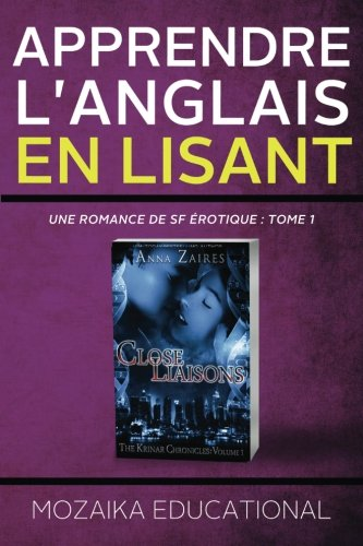 9781631420832: Apprendre l'anglais: en lisant une romance de SF érotique (Learn English for French Speakers - A Sci-Fi Erotic Romance Edition) (Volume 1) (French Edition)
