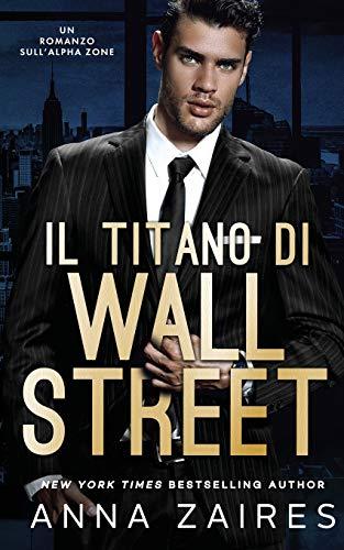 9781631425387: Il Titano di Wall Street: Un Romanzo sull'Alpha Zone