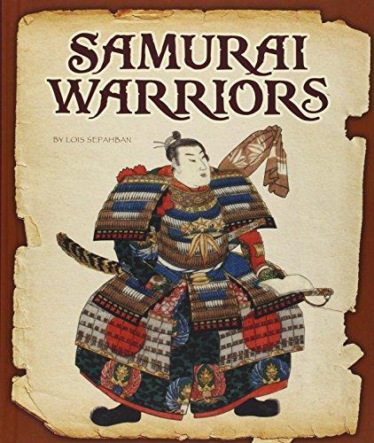 Samurai Warriors (Hardcover): Lois Sepahban