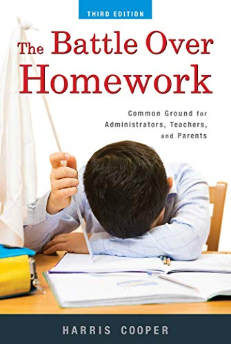 9781631440076: The Battle over Homework: Common Ground for Administrators, Teachers, and Parents