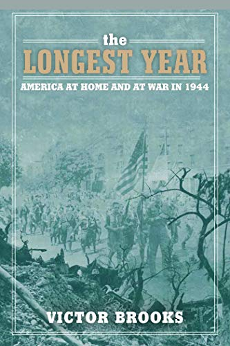 9781631440236: The Longest Year: America at War and at Home in 1944