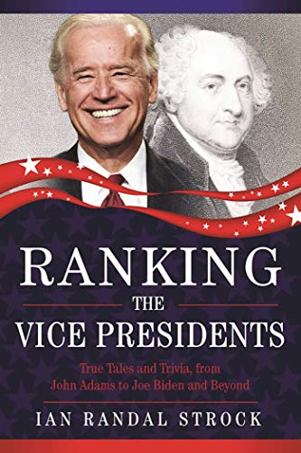9781631440595: Ranking the Vice Presidents: True Tales and Trivia, from John Adams to Joe Biden