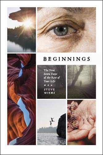9781631464003: Beginnings: The First Seven Days of the Rest of Your Life